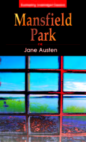Mansfield Park: Everlasting Unabridged Classics