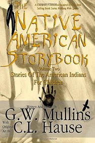 The Native American Story Book Volume Two Stories Of The American Indians For Children (Volume 2)