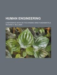 Human Engineering; A Reference Book on the Dynamic Mind Fundamentals