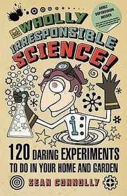 Wholly Irresponsible Science