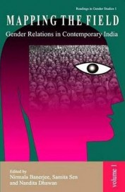 Mapping The Field : Gender Relations In Contemporary India Vol 1