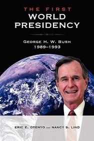 The First World Presidency: George H. W. Bush, 1989-1993