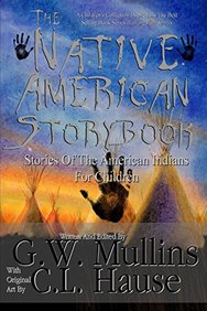 The Native American Story Book Stories of the American Indians for Children