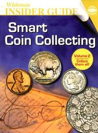 Whitman Insider Guide Smart Coin Collecting (Whitman Guidebook)