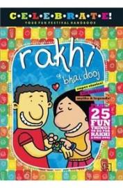 Celebrate ! Your Fun Festival Handbook Rakhi & Bhai Dooj