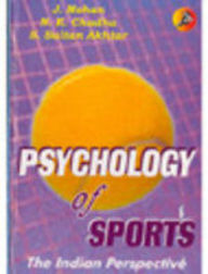 Psychology Of Sports - The Indian Perspective