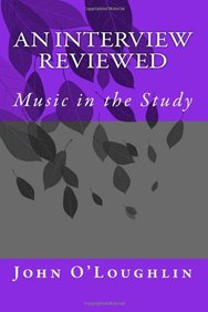 An Interview Reviewed: Music in the Study