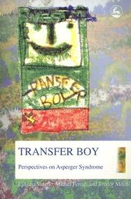 Transfer Boy: Perspectives On Asperger Syndrome