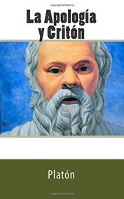 La Apologia y Criton (Dialogos Socraticos) (Volume 1) (Spanish Edition)