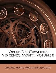 Opere del Cavaliere Vincenzo Monti, Volume 8