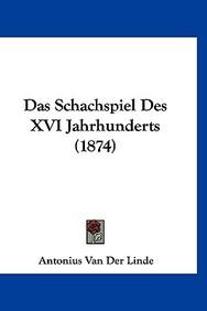 Das Schachspiel Des XVI Jahrhunderts (1874)