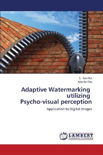 Adaptive Watermarking   utilizing   Psycho-visual perception: Application to Digital Images