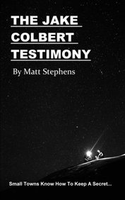 The Jake Colbert Testimony