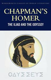 Chapman's Homer: The Iliad and The Odyssey (Classics of World Literature)