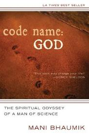 Code Name God : The Spiritual Odyssey Of A Man Of Science