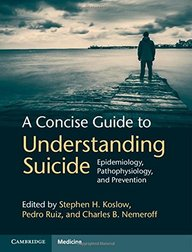 A Concise Guide to Understanding Suicide: Epidemiology, Pathophysiology and Prevention