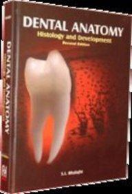 Dental Anatomy, Histology And Development 2/Ed