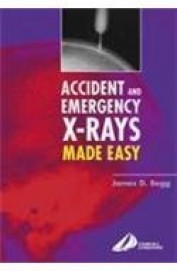Accident & Emergency X Rays Made Easy