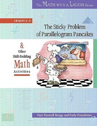 The Sticky Problem Of Parallelogram Pancakes: And Other Skill-Building Math Activities, Grades 4-5 (The Math With A Laugh Series