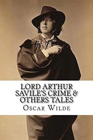 Lord Arthur Savile's Crime & others tales