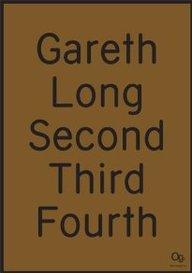 Gareth Long: Second, Third, Fourth