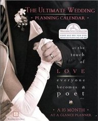 The Ultimate Wedding Planner Calendar: A 16-Month Organizer For Brides