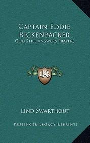 Captain Eddie Rickenbacker: God Still Answers Prayers