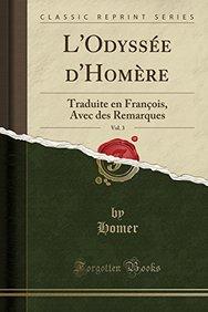 L'Odyssée d'Homère, Vol. 3: Traduite en François, Avec des Remarques (Classic Reprint) (French Edition)
