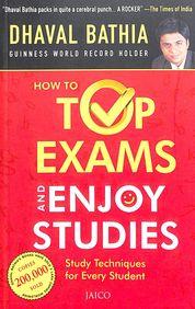 How To Top Exams & Enjoy Studies