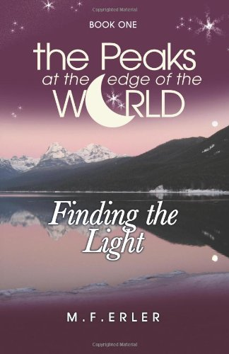 Finding the Light, Book 1 (Peaks at the Edge of the World) (Volume 1)
