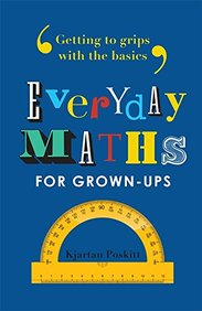 Every Day Maths For Grown - Ups