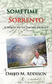 Sometime In Sorrento: A Sequel To An Italian Journey