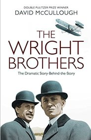 Wright Brothers : The Dramatic Story Behind The Story