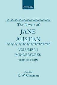 The Novels of Jane Austen: Volume VI: Minor Works