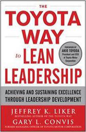 Toyota Way To Lean Leadership : Achieving & Sustaining Excellence Through Leadership