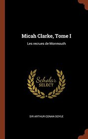 Micah Clarke, Tome I: Les recrues de Monmouth (French Edition)
