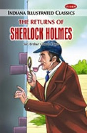 Returns Of Sherlock Holmes : Indiana Illustrated Classics