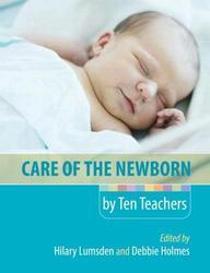 Care Of The Newborn By Ten Teachers (A Hodder Arnold Publication)