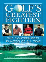 Golf's Greatest Eighteen