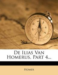 de Ilias Van Homerus, Part 4...