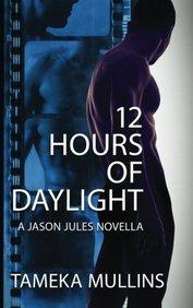 12 Hours of Daylight: A Jason Jules Novella