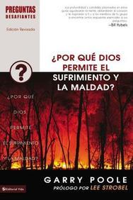Por Que Dios Permite El Sufrimiento Y La Maldad?