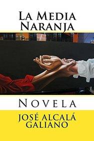 La Media Naranja: Novela (Spanish Edition)