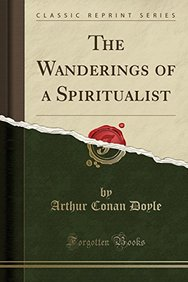 The Wanderings of a Spiritualist (Classic Reprint)