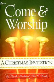 Come And Worship: A Christmas Invitation