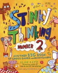 Stinky Thinking Number 2: Another Big Book Of Gross Games And Brainteasers