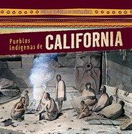 Pueblos Indigenas de California (Native Peoples of California) (Pueblos Indigenas de Norte America (Native Peoples of North) (Spanish Edition)