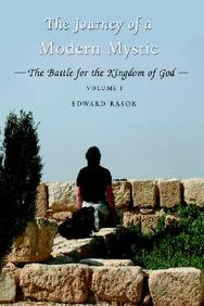 The Journey Of A Modern Mystic (The Battle For The Kingdom Of God, Vol. 1)