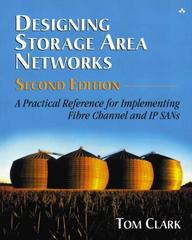 Designing Storage Area Networks: A Practical Reference For Implementing Fibre Channel And Ip Sans (2nd Edition)