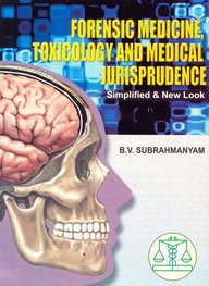 Forensic Medicine Toxicology & Medical Jurisprudence Simplified & New Look